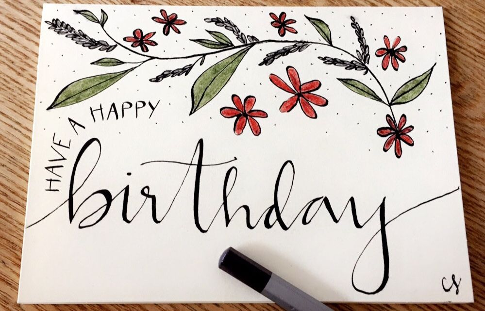 a happy birthday card made with calligraphy and colored