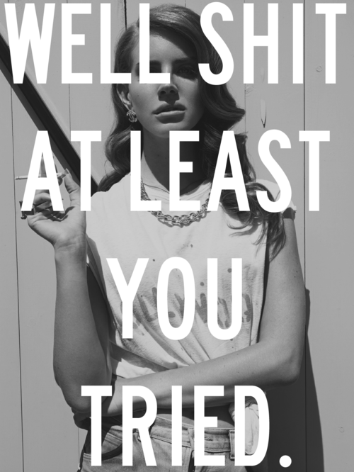 Daily Inspiration: Well Shit, At Least You Tried.   IFB