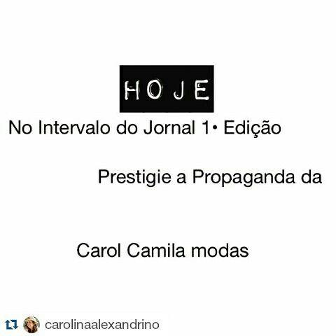 HOJE tem propaganda da @carolcamilamodas no Intervalo do Jornal 1• Edição | RPC afiliada a Rede Globo    Bora lá conferir.... ♡