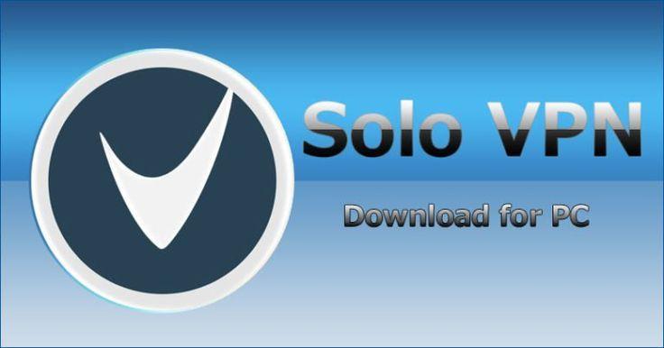 Download Solo VPN for PCWindows788.110 Mac and Vista Solo