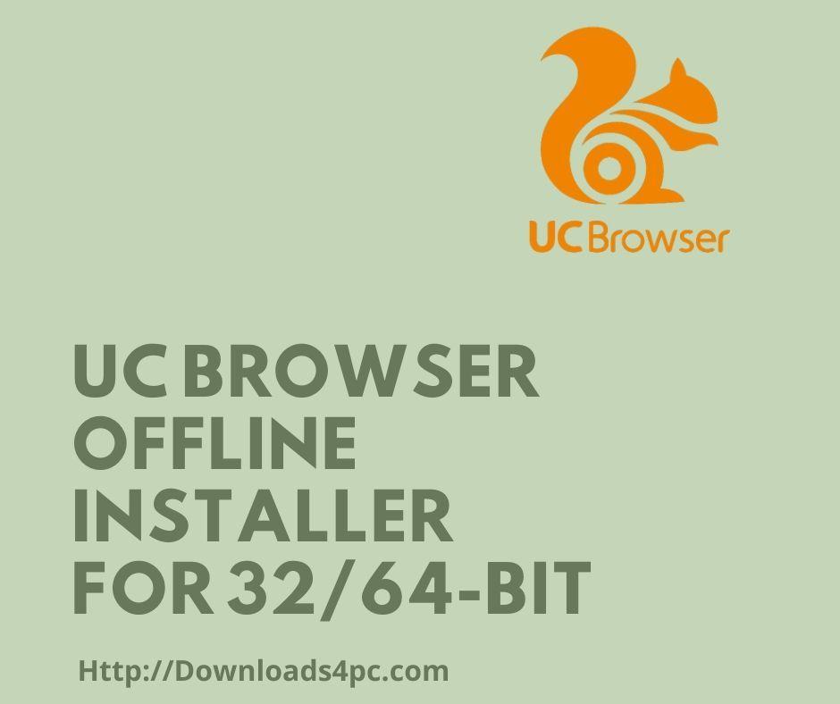 Uc Browser Offline Installer For 32 64 Bit Browser Offline Ads