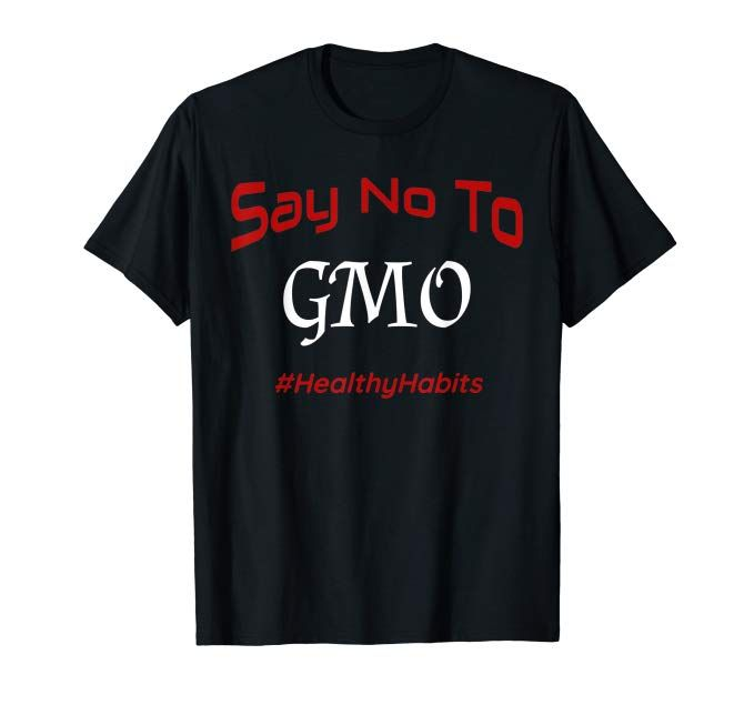 Amazon.com: Say No To GMO Positive Health Shirt Healthy