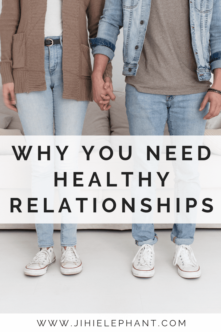 Why You Need Healthy Relationships in Your Life