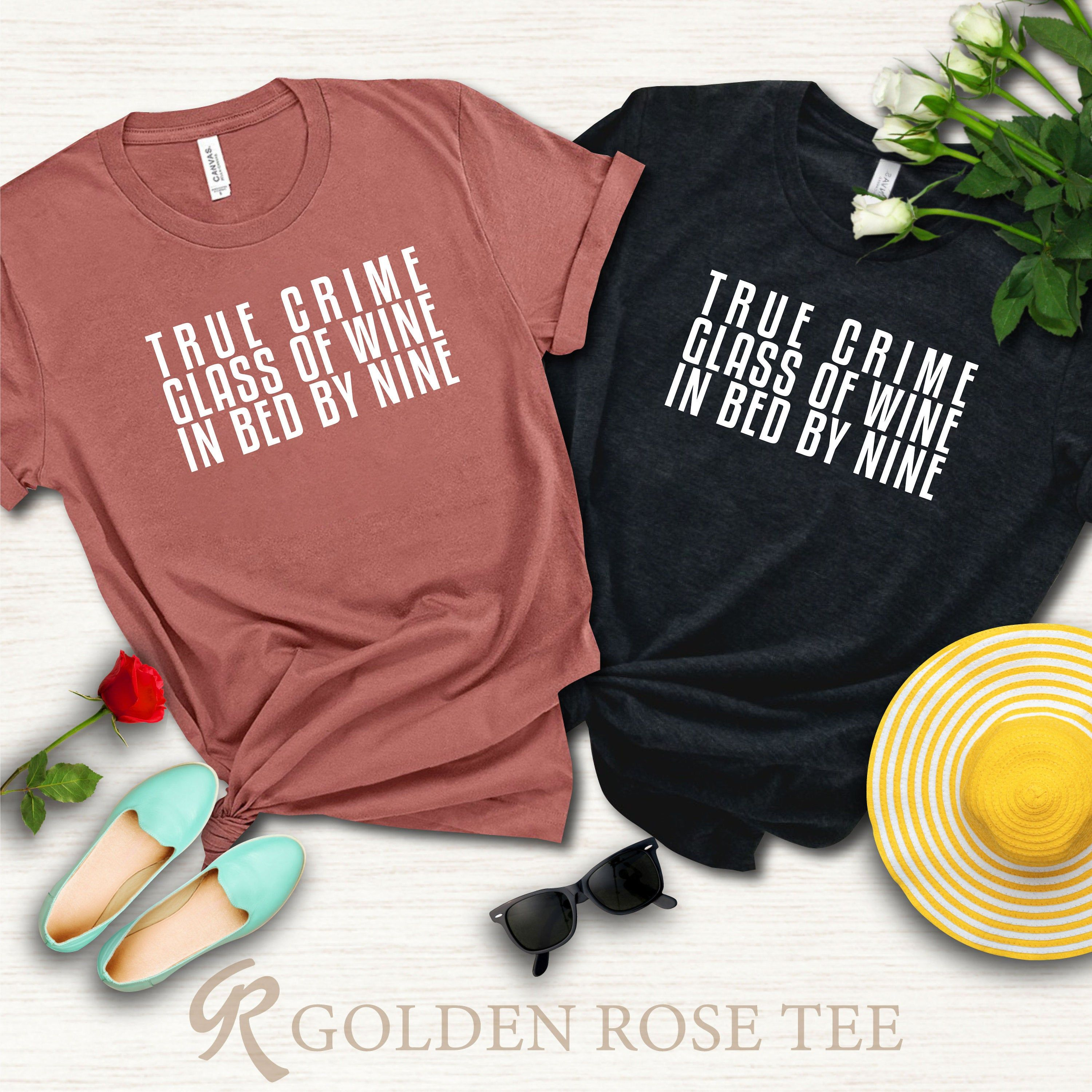 True crime glass of wine in bed by nine shirt, true crime shirt, funny wine tee, funny true crime tee, sarcastic shirt, true crime gift tee