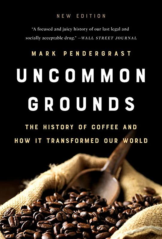 Epub Uncommon Grounds The History Of Coffee And How It Transformed Our World By Uncommon Ground Histoire Du Cafe