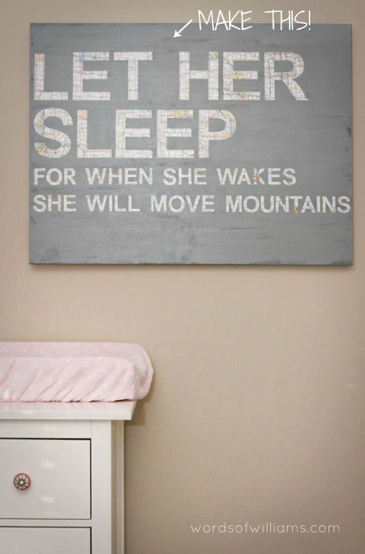 I feel like this should go above my bed to remind my husband that let her sleep for when she wakes she will move mountains theres even a tutorial on how to do it yourselflittle girls room solutioingenieria Images