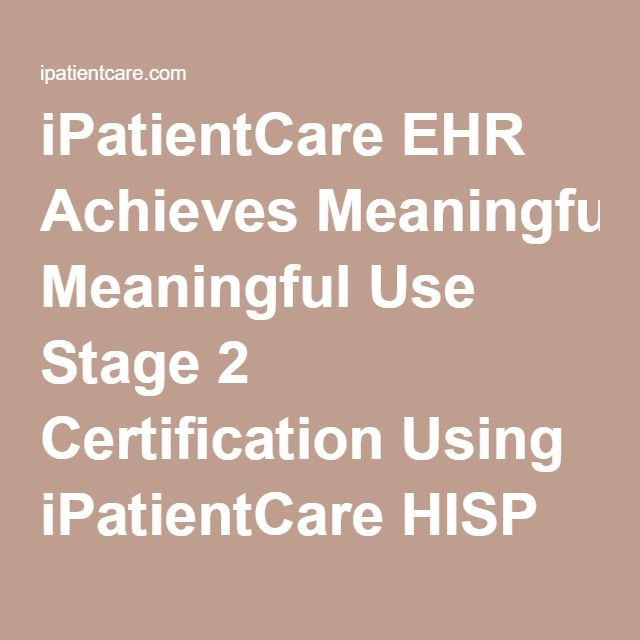 iPatientCare EHR Achieves Meaningful Use Stage 2 Certification Using ...