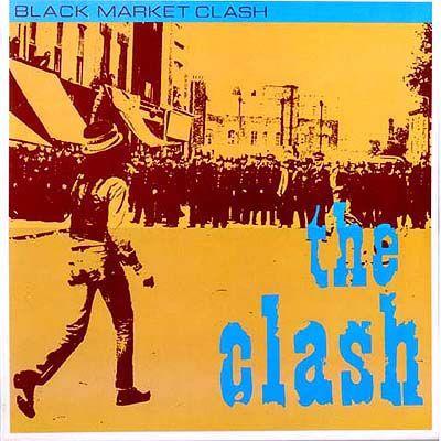 Artist: The Clash    Title: Black Market Clash    Date: 1980    Label: CBS Records