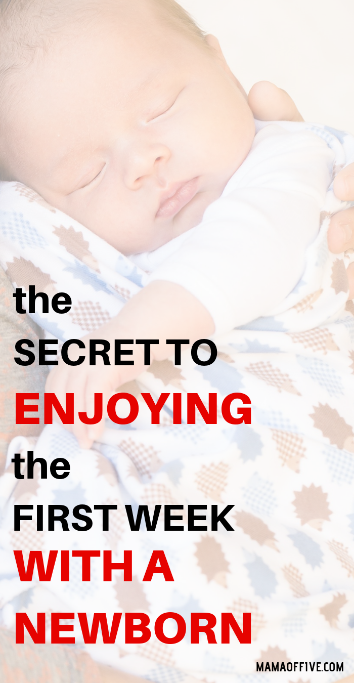 HOW TO ENJOY THE FIRST WEEK WITH YOUR NEWBORN BABY