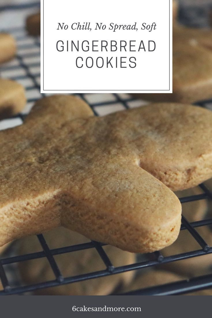 No Chill No Spread Soft Gingerbread Cookies ~ 6 Cakes & More, LLC