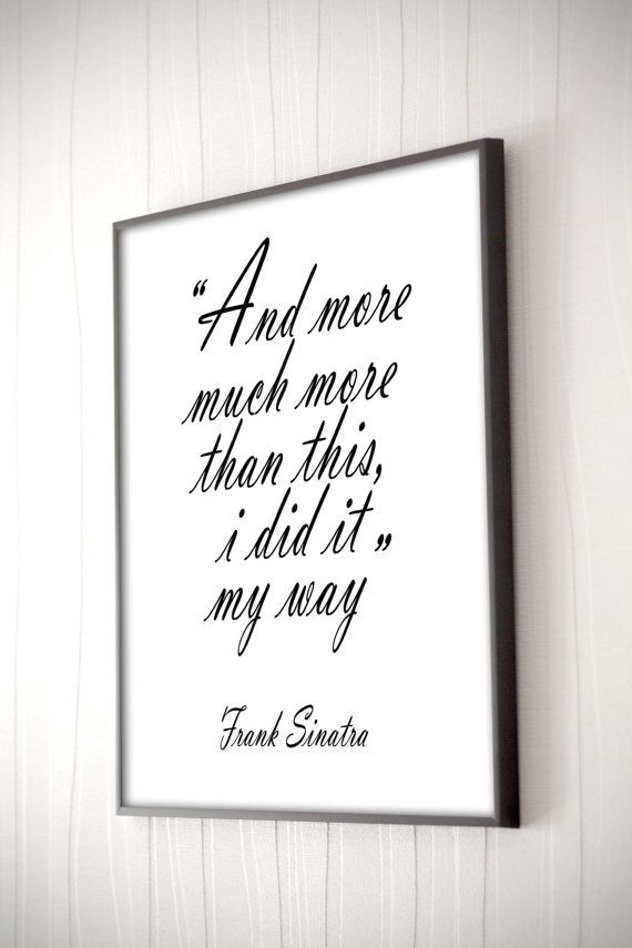 Frank Sinatra My Way Song Lyrics Quote Inspirational Art Music Poster