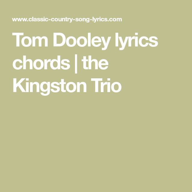 Tom Dooley Lyrics Chords The Kingston Trio Music Pinterest
