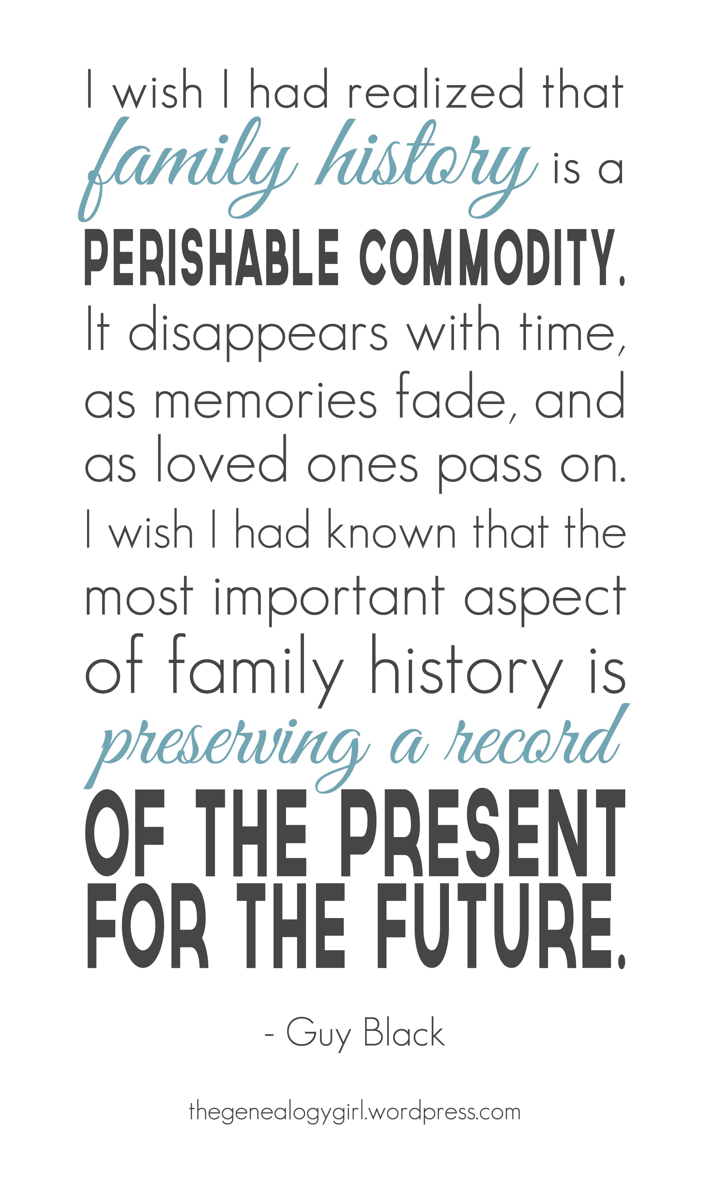 Quote Family History A Perishable Commodity Family History Quotes History Quotes Family Quotes