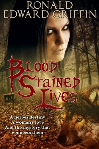 Amazon.com: Blood Stained Lives (Blood Stained Saga Book 1) eBook: Ronald Griffin: Kindle Store