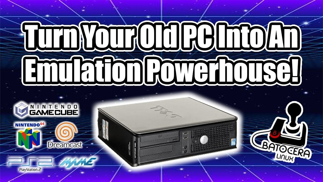 How To Turn Your Old PC Into An Emulation Powerhouse Using