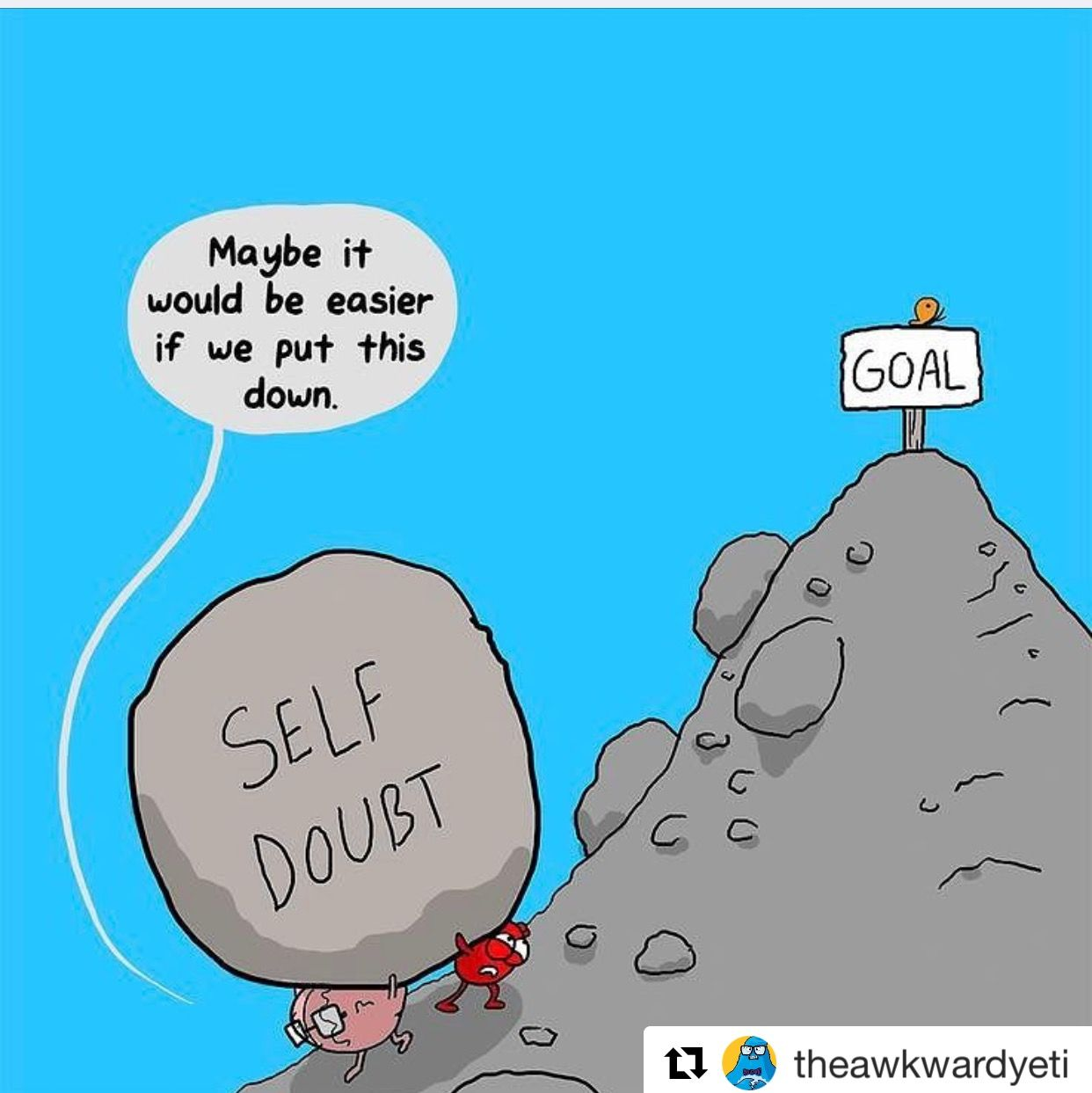 Let Go Of That Self Doubt And Achieve Your Goals Repost From Theawkwardyeti Let This Comic Be A Litt Awkward Yeti Inspirational Quotes Heart And Brain Comic