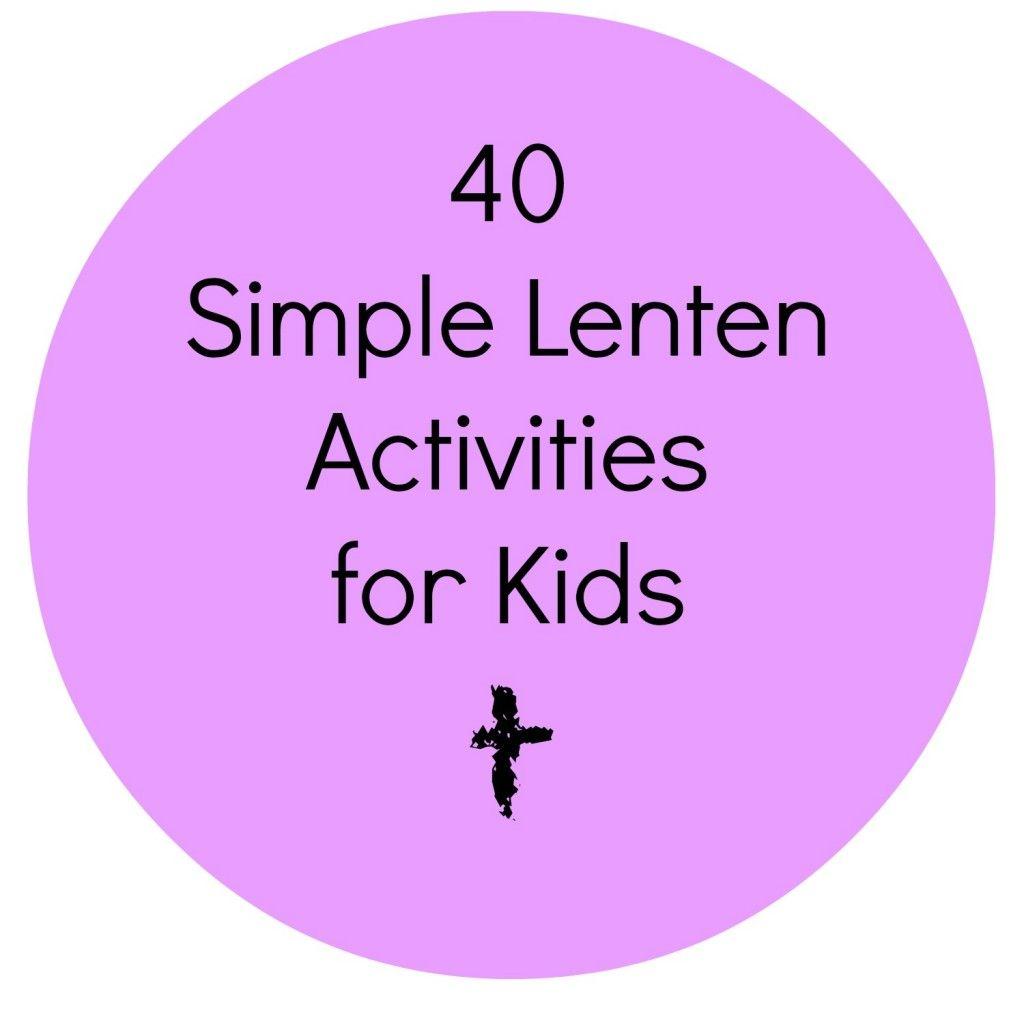 40 Simple Lenten Activities For Kids