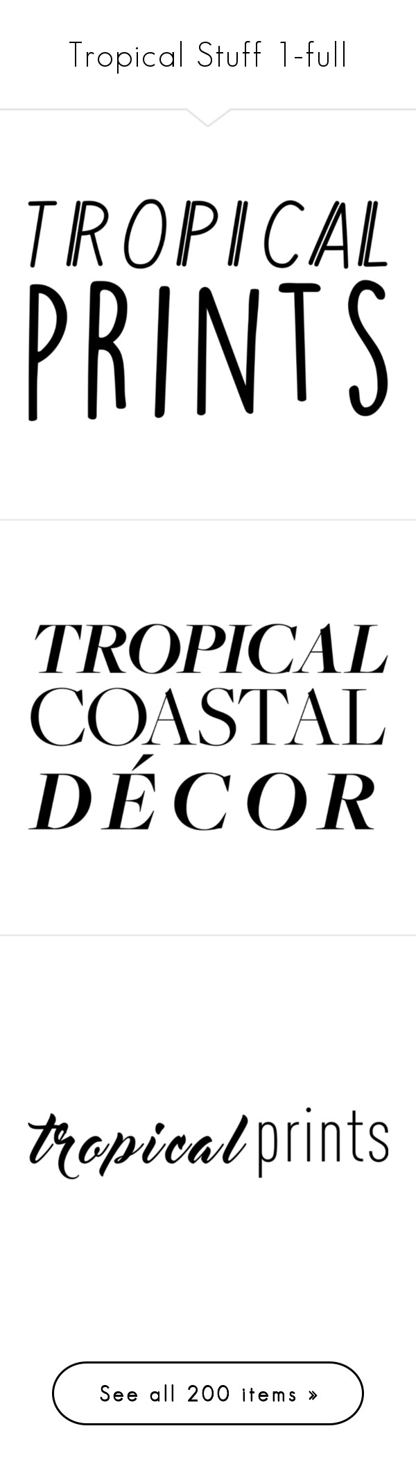 tropical stuff 1 full by franceseattle liked on polyvore