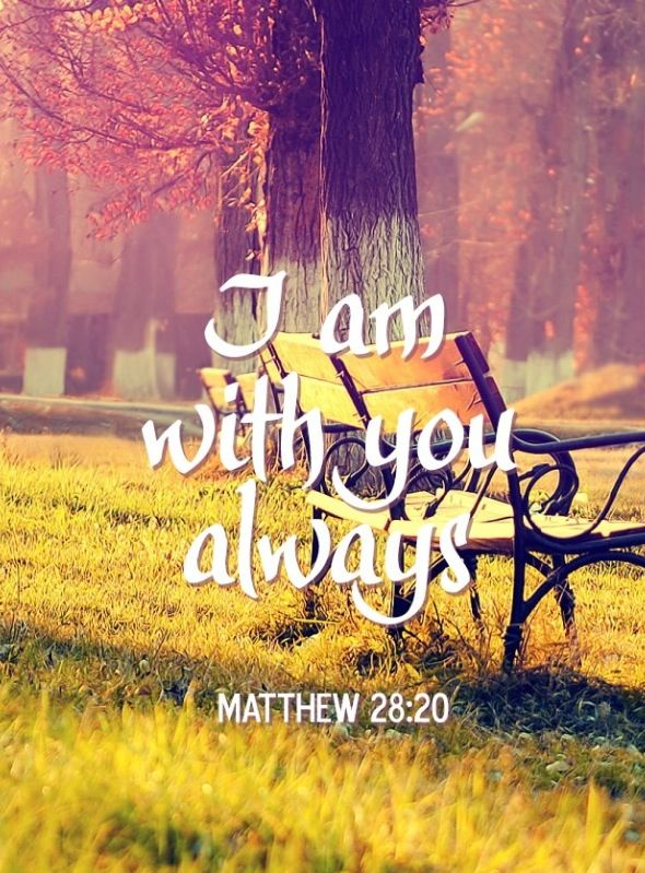 Lo I Am With You Always Quotes Bible Verses Bible Faith