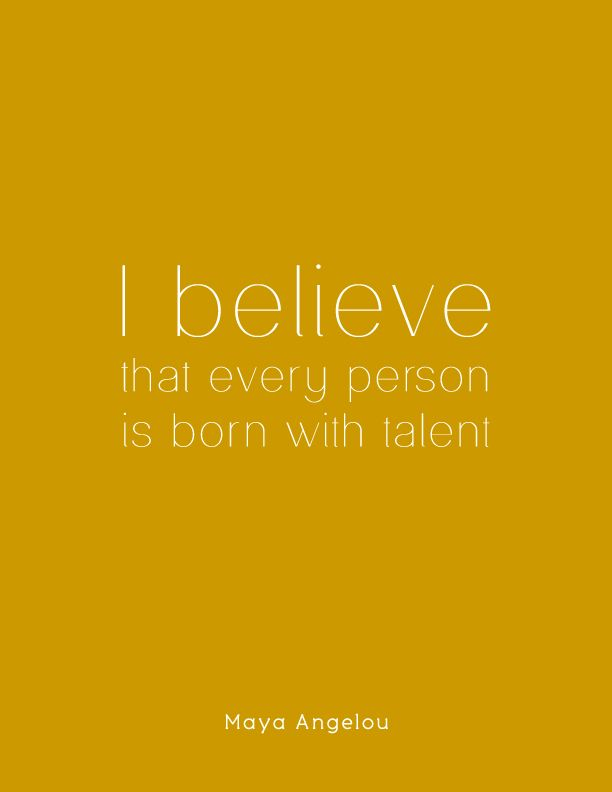 Citaten Over Talent : I believe that every person is born with talent quote