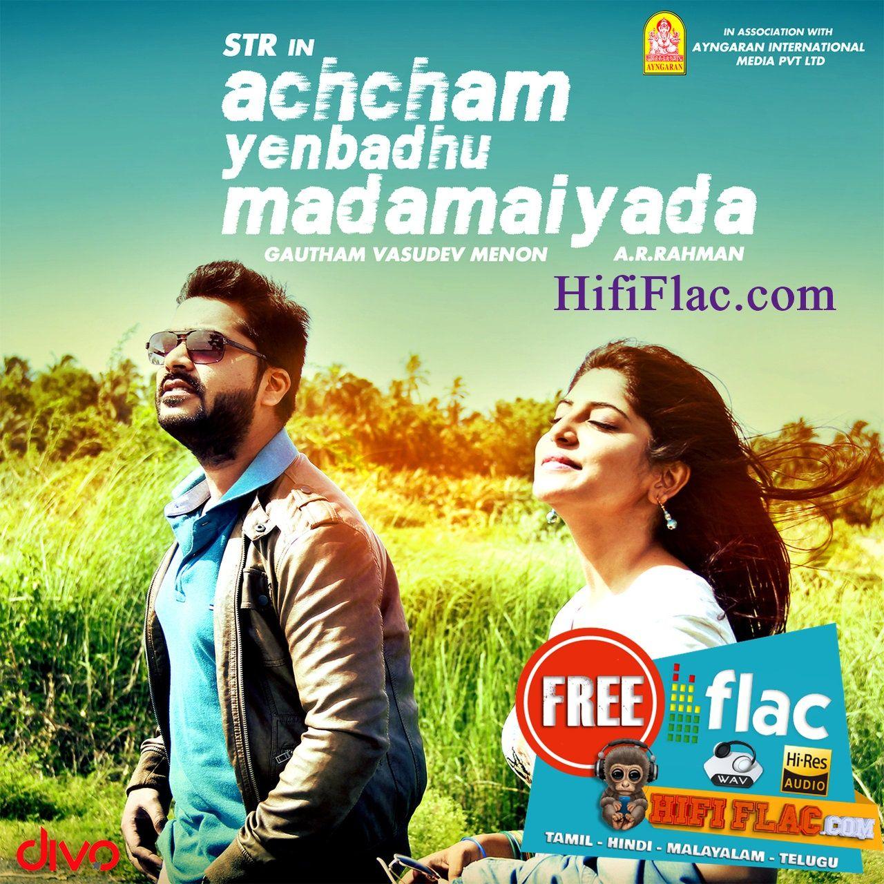 Achcham Yenbadhu Madamaiyada 2016 Tamil Digitalrip Flac