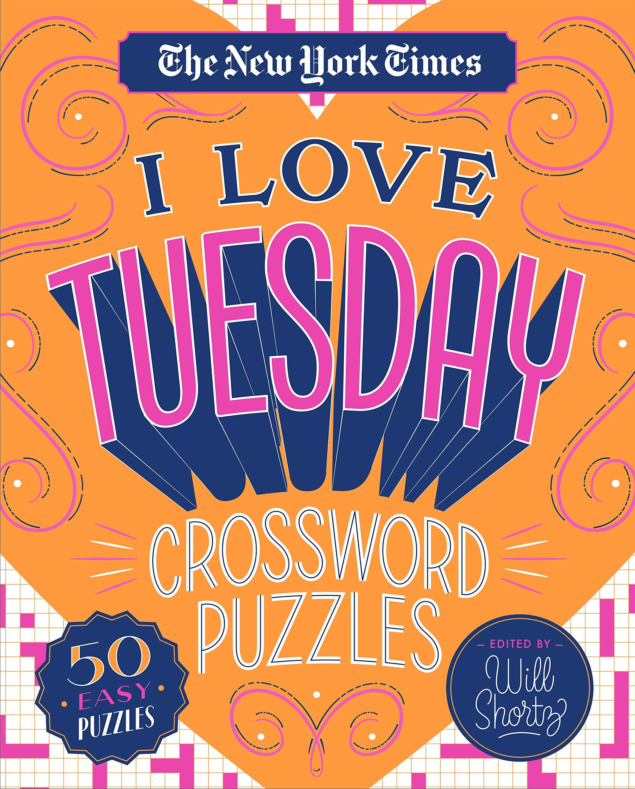 The New York Times I Love Tuesday Crossword Puzzles: 50 ...