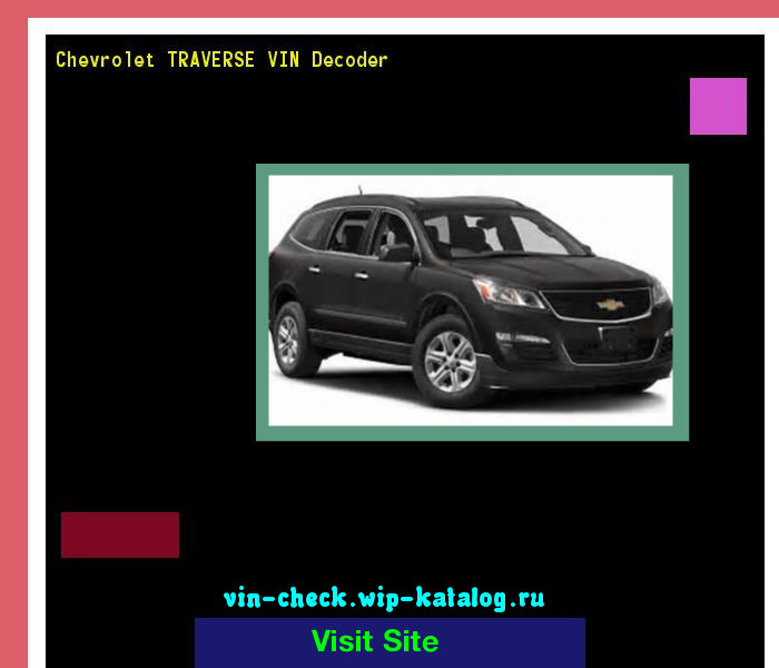 Chevrolet TRAVERSE VIN Decoder - Lookup Chevrolet TRAVERSE