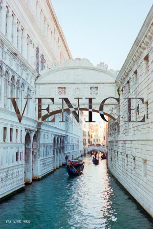 Venice ✿  ✿