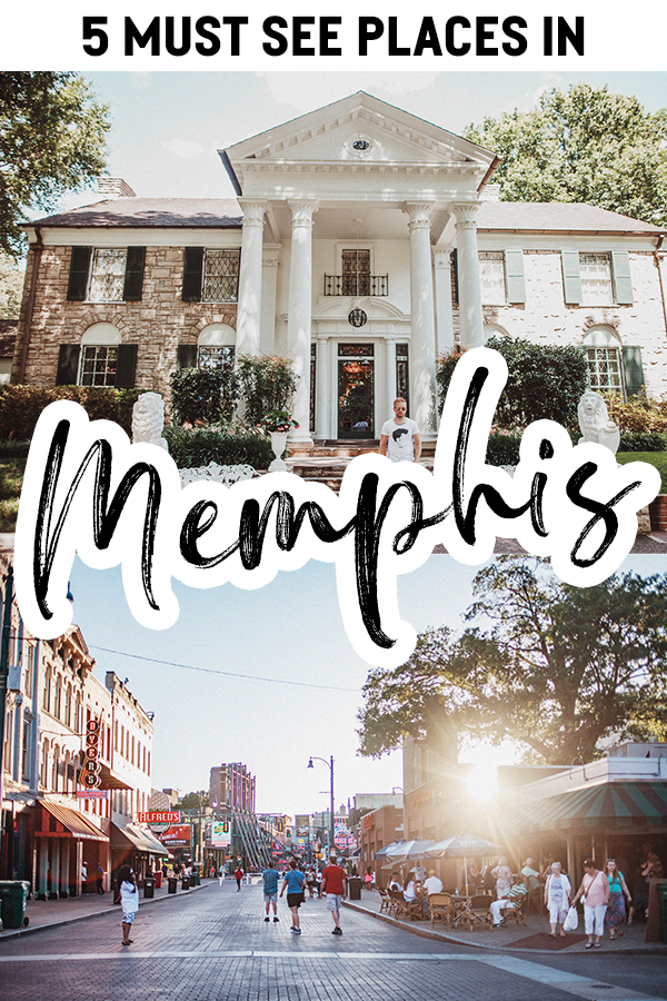 5 Must See Places in Memphis, Tennessee  | Memphis Travel | Must See Places in Memphis | Tennessee Travel | Graceland | Elvis Presley | Beale Stree