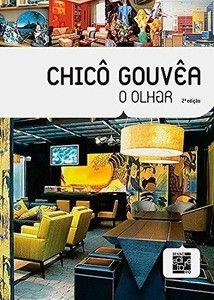 Chicô Gouvêa: O Olhar - Chicô Gouvêa