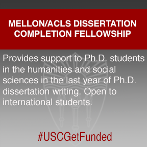 Uscgetfunded The Mellon Acl Dissertation Completion Fellowship Provide Support To Ph D Student I Writing Social Science Engineering Grants
