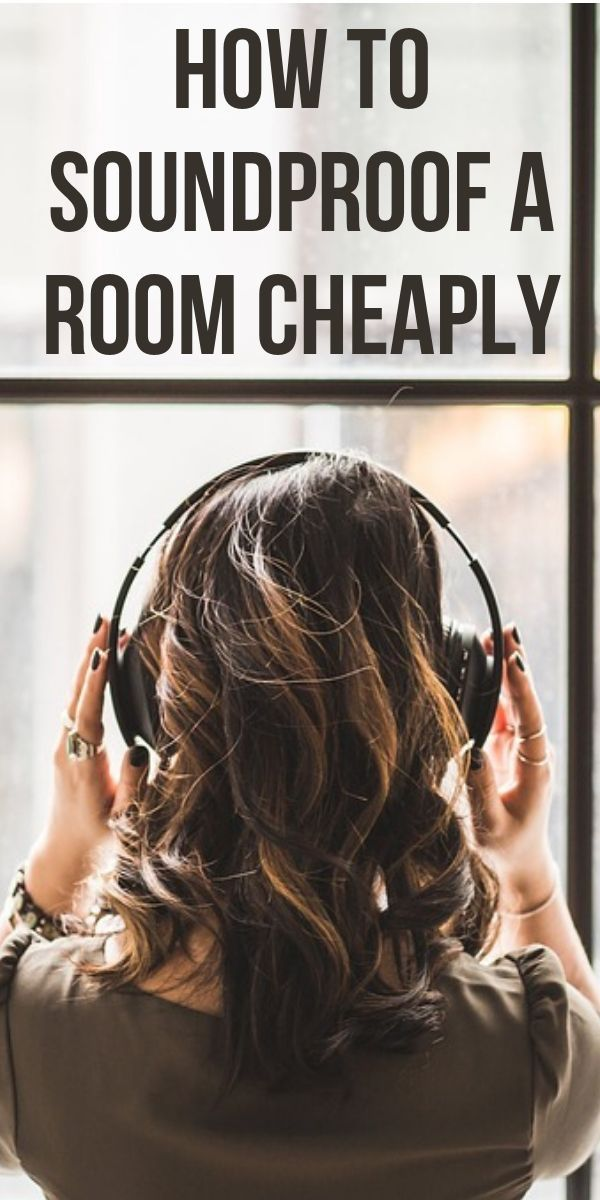 How To Soundproof A Room On A Budget- 6 Cheap DIY Methods ...