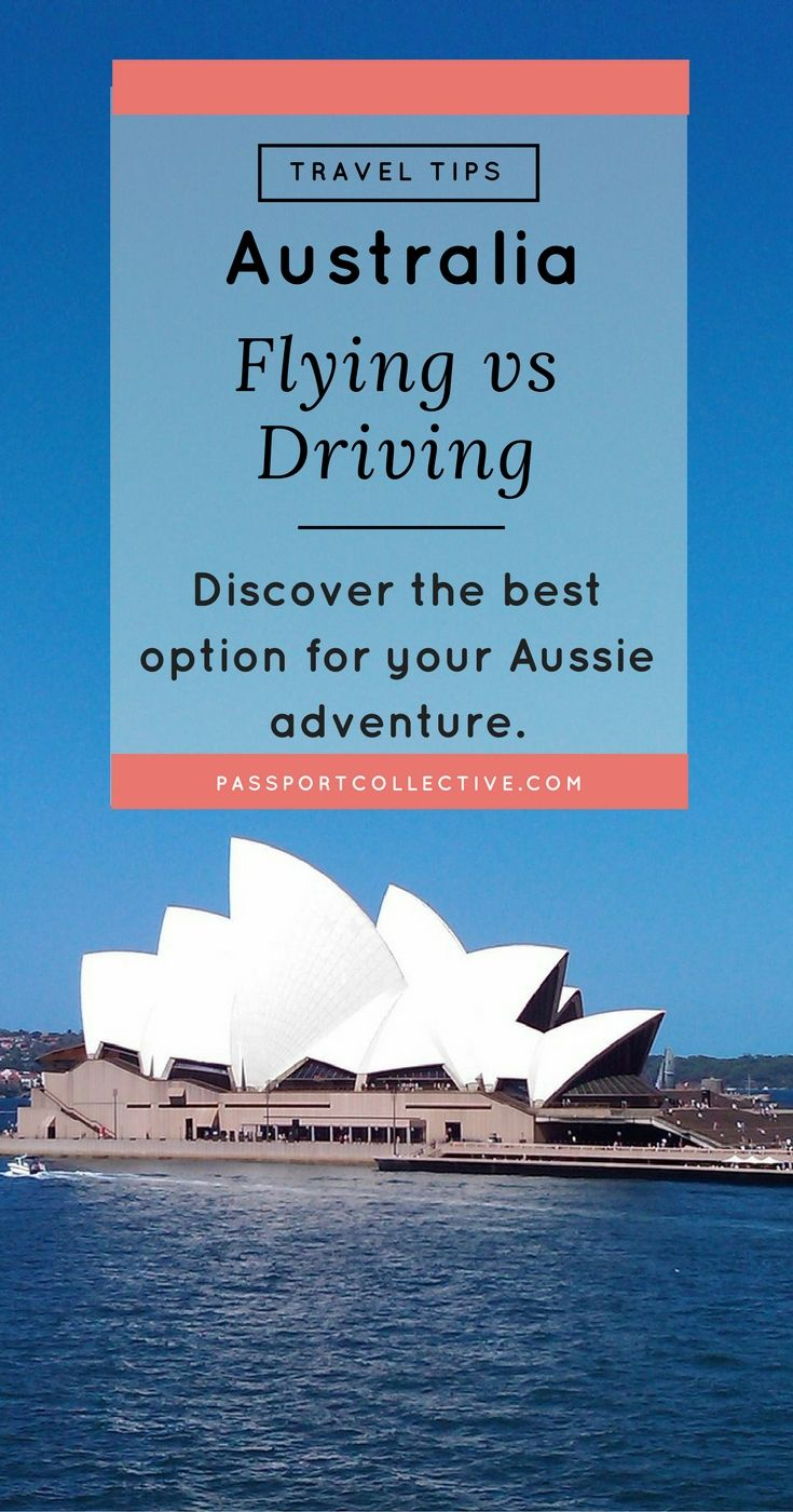 Fly Or Drive How To See The Best Of Australia Australia