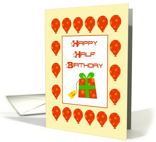 Happy Half Birthday Balloons And Gift Box With Stars Card Greeting