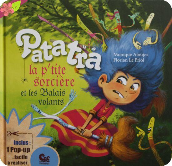 Patatra la p'tite sorcière et les Balais volants Texte de Monique Aloujes Illustrations de Florian Le Priol Publié en 2015 par les éditions Karibencyla