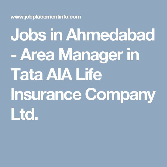 Jobs In Ahmedabad Area Manager In Tata Aia Life Insurance