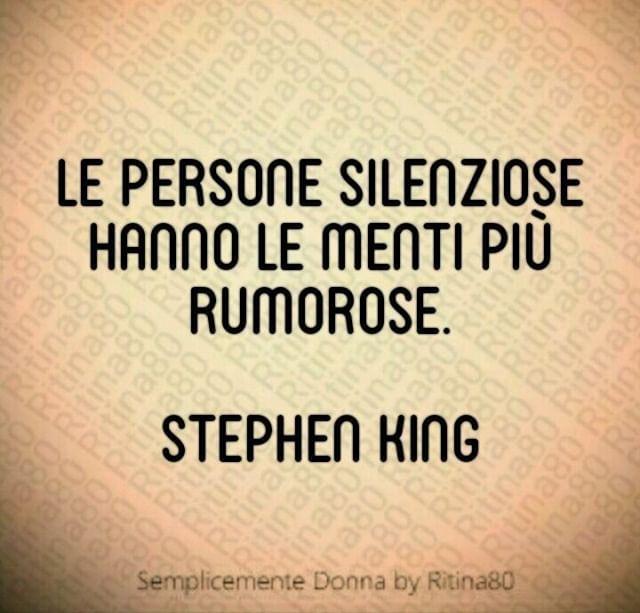 Le Persone Silenziose Hanno Le Menti Piu Rumorose Stephen King