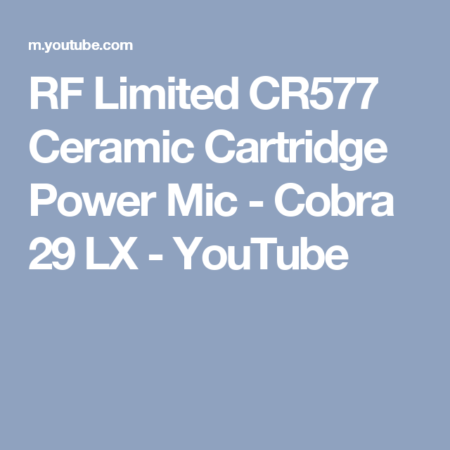 RF Limited CR577 Ceramic Cartridge Power Mic - Cobra 29 LX - YouTube ...