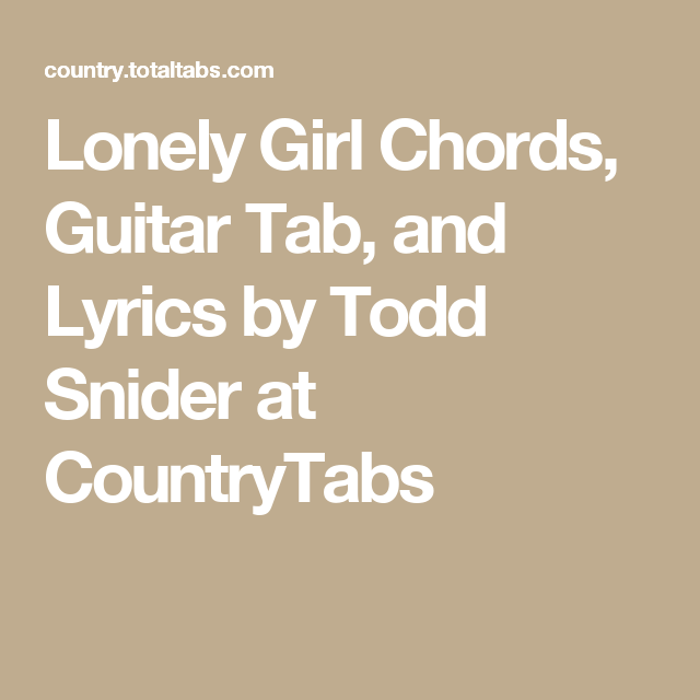 Lonely Girl Chords Guitar Tab And Lyrics By Todd Snider At