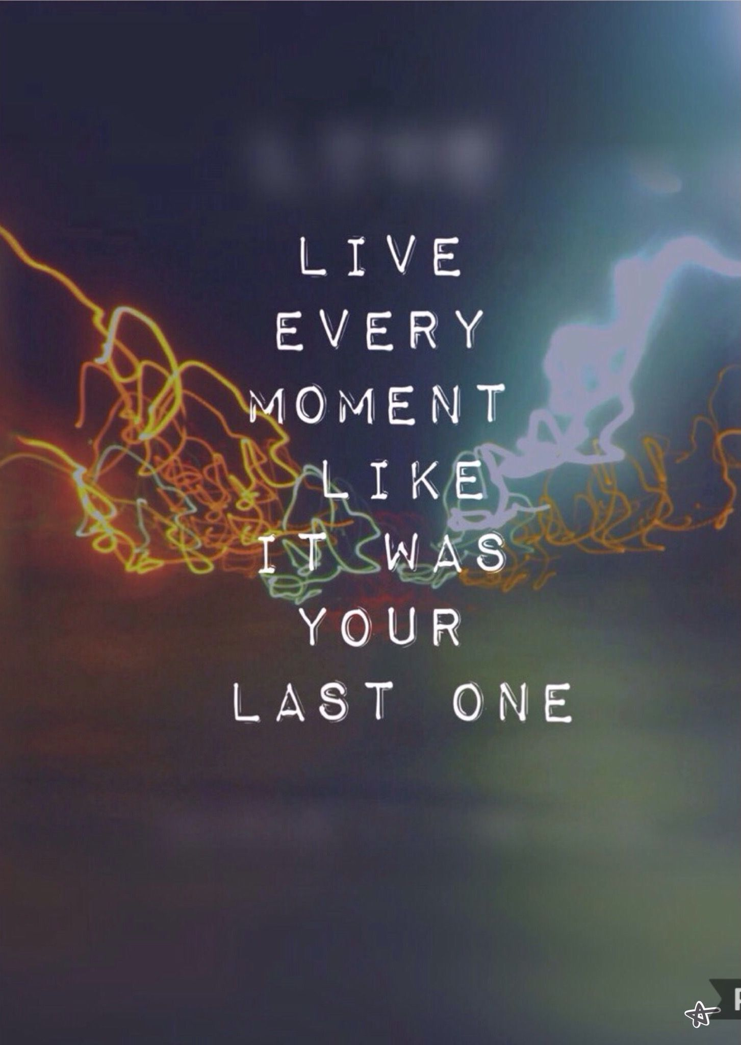 Live every second like it was your last one   #quotes #life #love #melanie Estrella