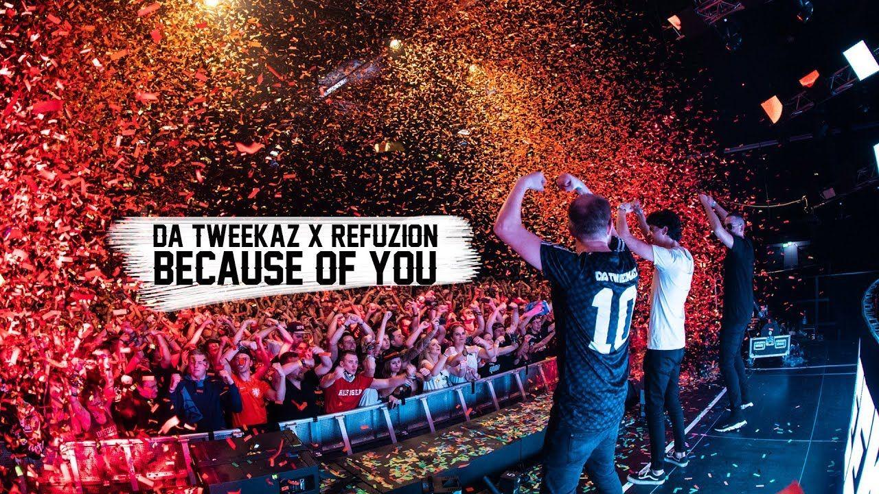 Da Tweekaz & Refuzion - Because Of You (Official Video