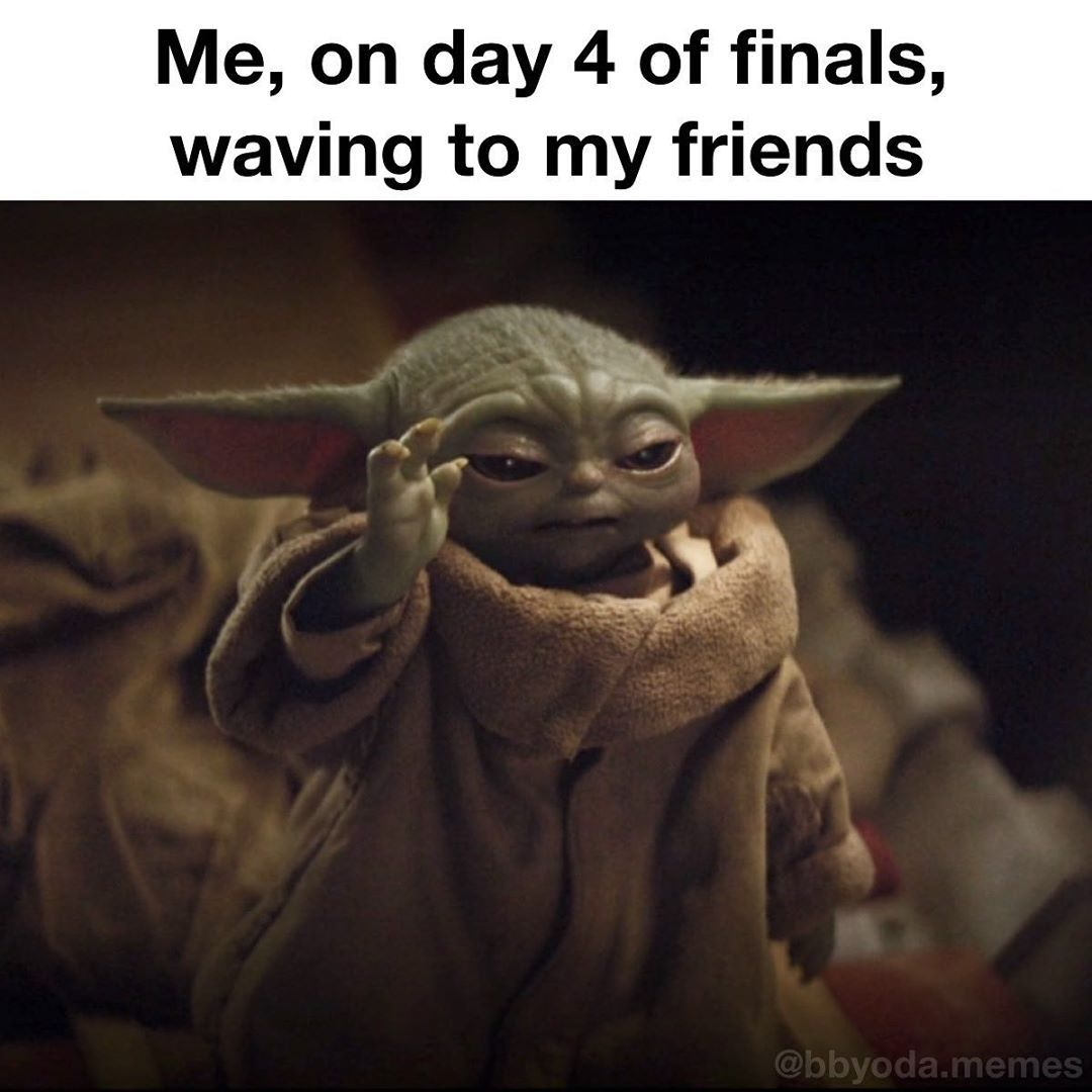 888 Likes 4 Comments Baby Yoda Memes Bbyoda Memes On Instagram Finals Week Be Hitting Different Babyyoda Bab Yoda Meme Savage Quotes Cute Quotes
