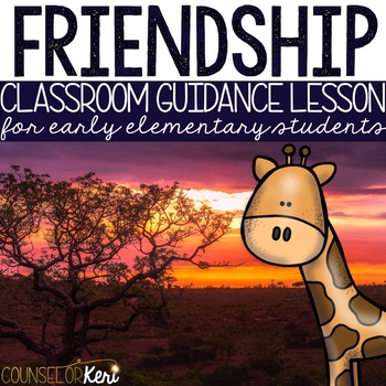 Friendship Classroom Guidance Lesson for Early Elementary/