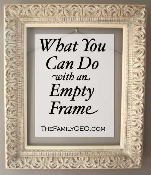 Things to Do with an Empty Frame | Frames | Pinterest | Empty frames ...