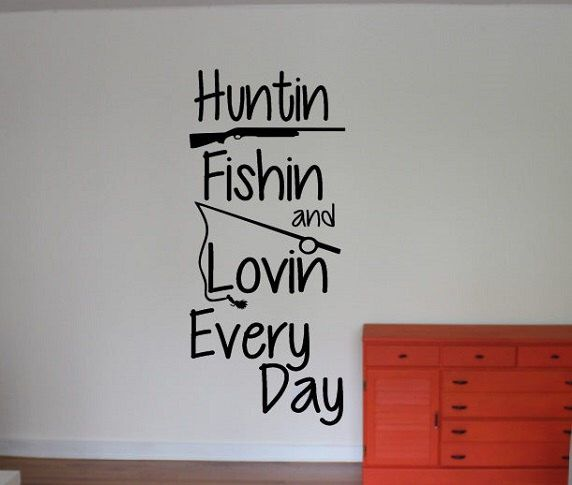 Hunting fishing quote wall sign vinyl decal sticker huntin fishing lovin everyday camo deer gun buck