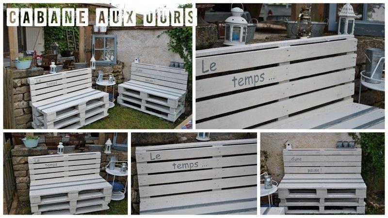 Mon salon de jardin en palettes blanc et gris avec au pochoir le temps d 39 une pause dans - Construction de meuble en palette ...