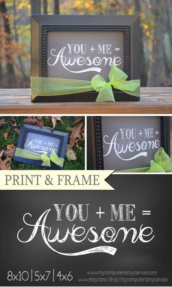 You + Me = AWESOME ... Cute printable, plus a great motto for your marriage.  Click the PIN to read more!