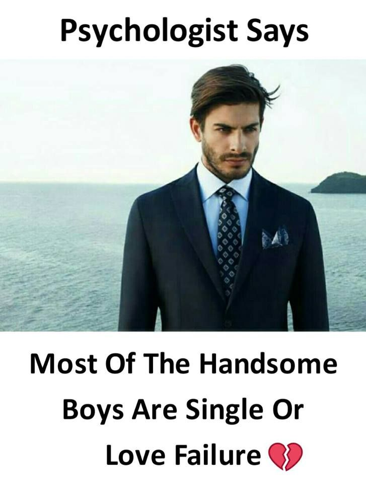 Psychologist Says Most Of The Handsome Boys Are Single Or ...