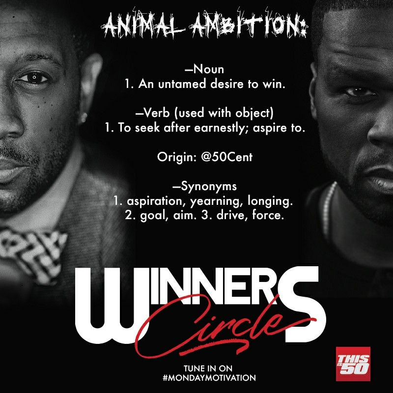 Animal ambition noun 1 an untamed desire to win verb used with an untamed desire to win verb used with object 1 to seek after earnestly aspire to origin 50cent synonyms 1 aspiration yearning longing malvernweather Choice Image