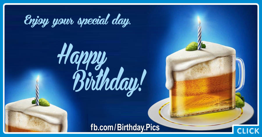 Beer Glass Cake Slice Happy Birthday Card Happy Birthday Pictures